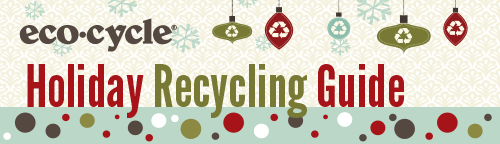 Eco-Cycle's Holiday Recycling Guide